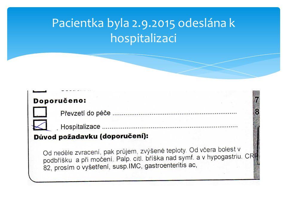 Pacientka byla 2.9.2015 odeslána k hospitalizaci