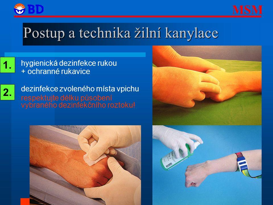 MSM 26 Postup a technika žilní kanylace hygienická dezinfekce rukou + ochranné rukavice dezinfekce zvoleného místa vpichu respektujte délku působení vybraného dezinfekčního roztoku.