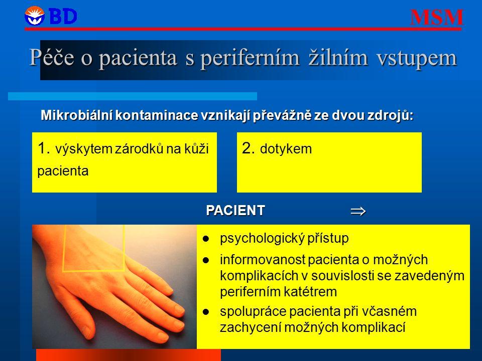 MSM 31 Péče o pacienta s periferním žilním vstupem PACIENT  Mikrobiální kontaminace vznikají převážně ze dvou zdrojů: 2.