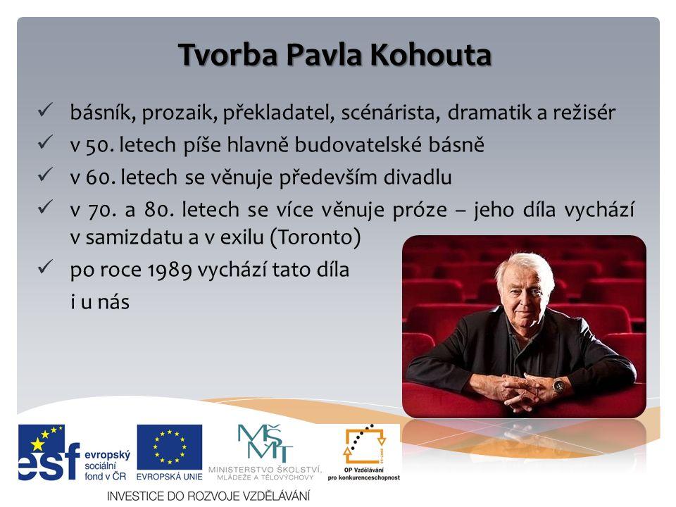 Tvorba Pavla Kohouta básník, prozaik, překladatel, scénárista, dramatik a režisér v 50.