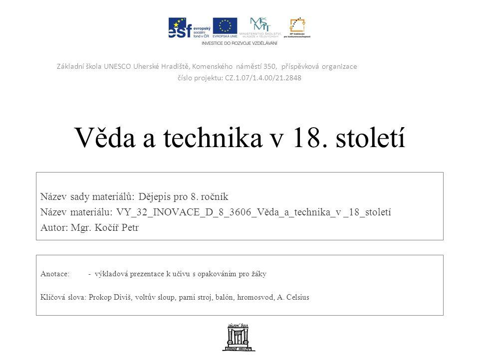 Věda a technika v 18. století Název sady materiálů: Dějepis pro 8.