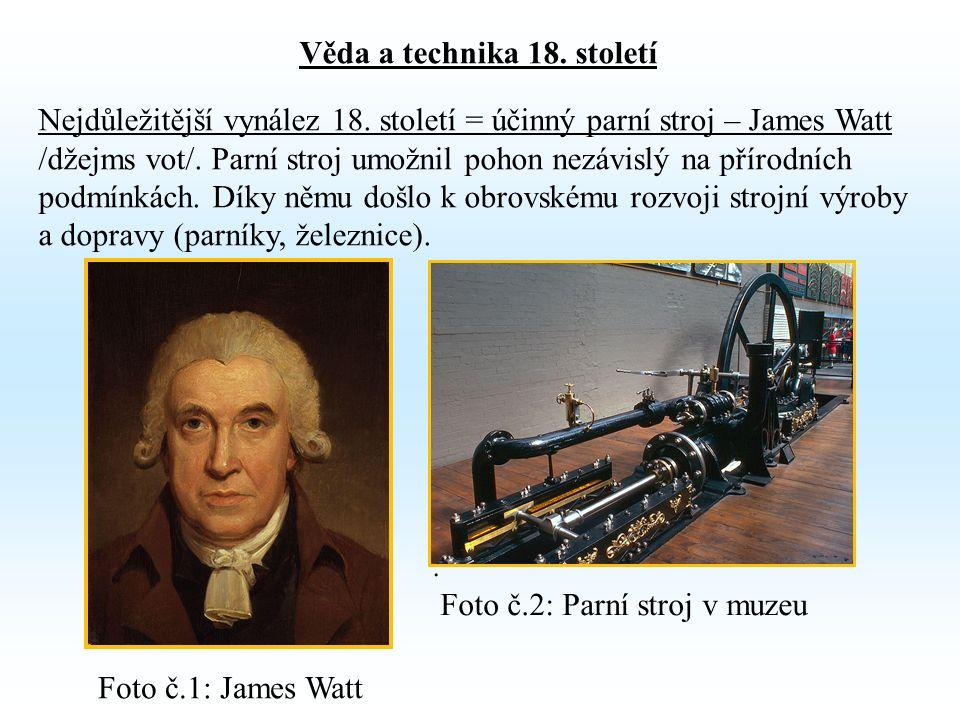 Věda a technika 18. století Nejdůležitější vynález 18.