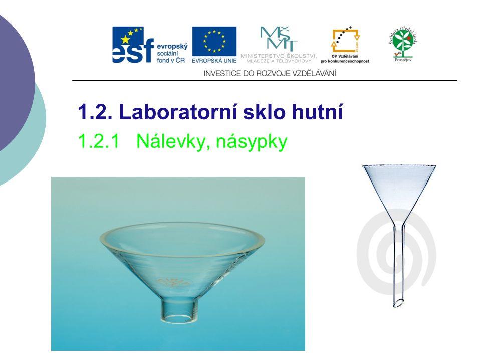 1.2. Laboratorní sklo hutní 1.2.1 Nálevky, násypky