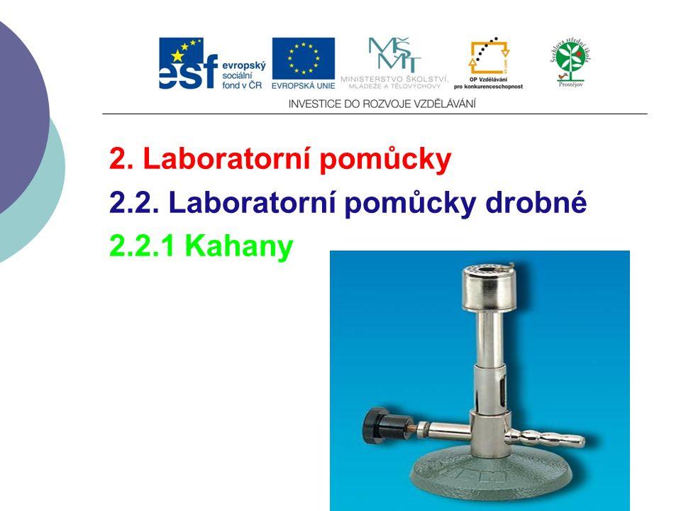 2. Laboratorní pomůcky 2.2. Laboratorní pomůcky drobné 2.2.1 Kahany