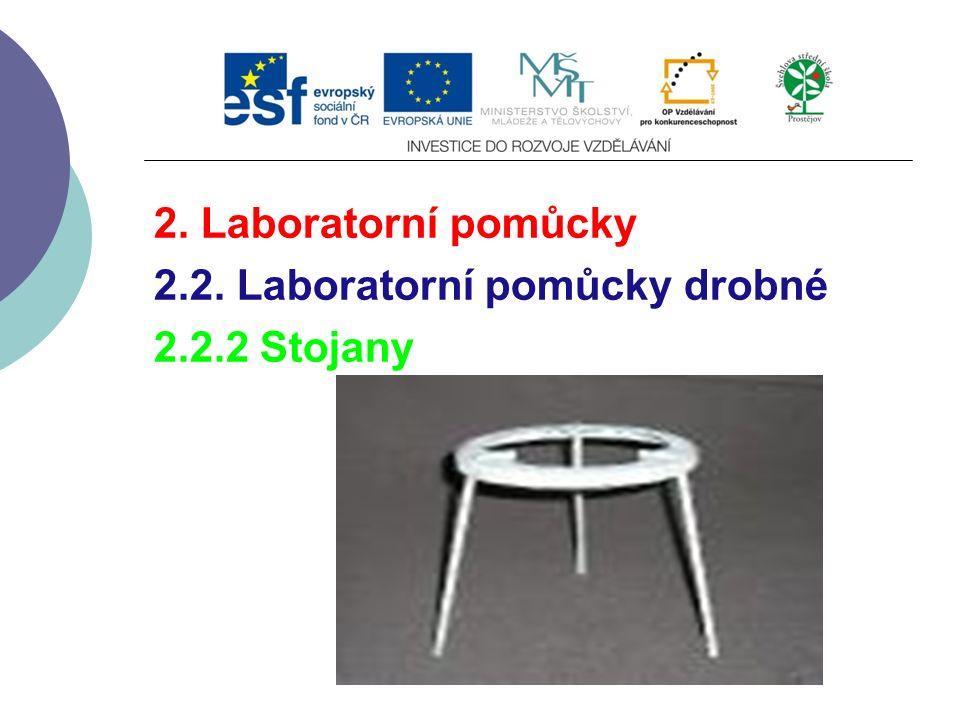 2. Laboratorní pomůcky 2.2. Laboratorní pomůcky drobné 2.2.2 Stojany