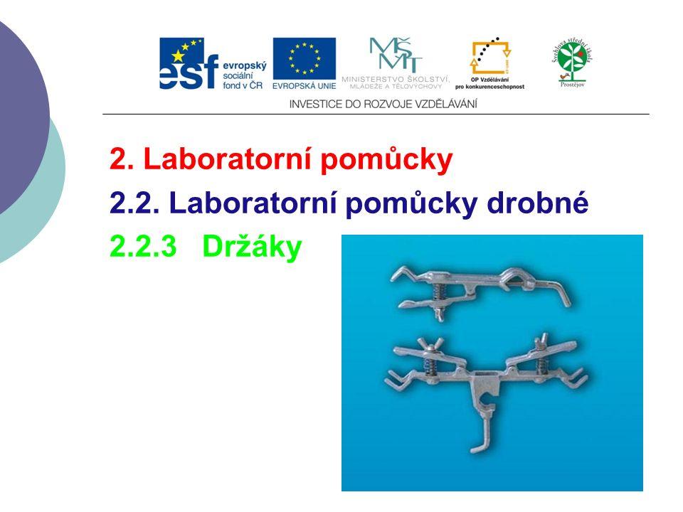 2. Laboratorní pomůcky 2.2. Laboratorní pomůcky drobné 2.2.3 Držáky