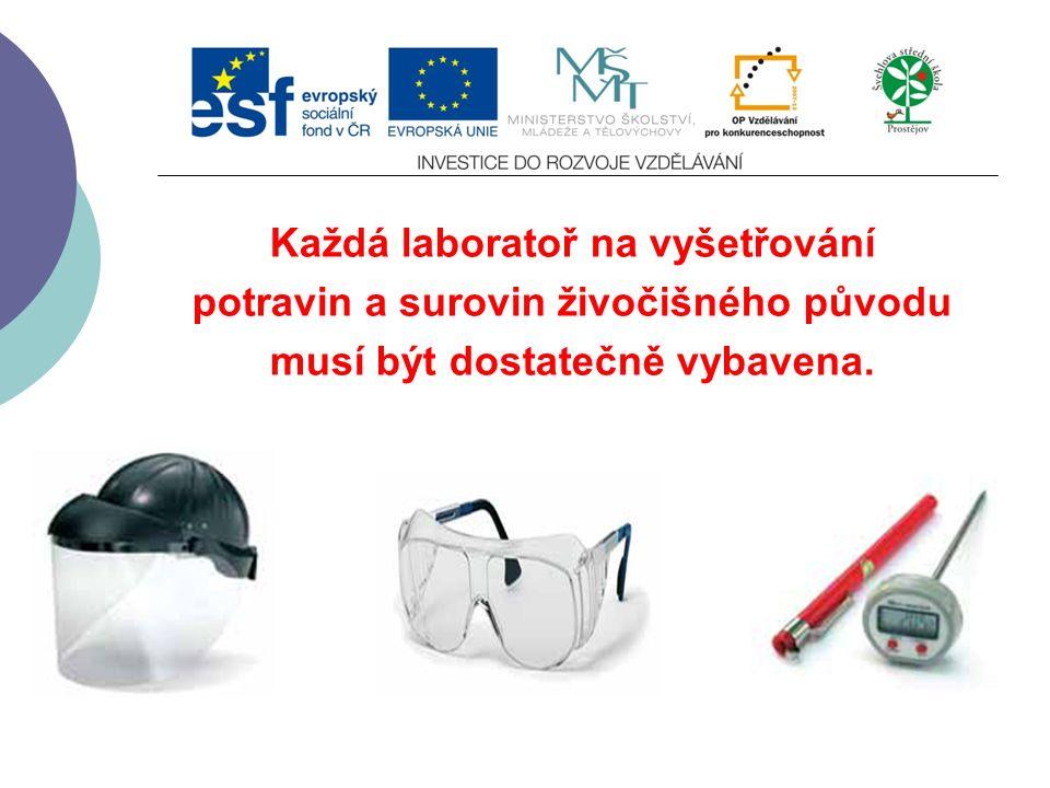 Slide 2…atd Každá laboratoř na vyšetřování potravin a surovin živočišného původu musí být dostatečně vybavena.