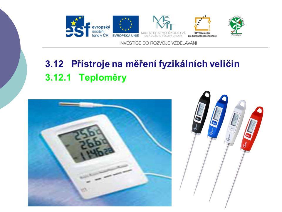 3.12 Přístroje na měření fyzikálních veličin 3.12.1 Teploměry