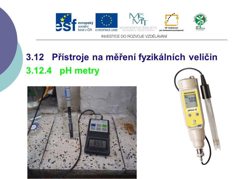 3.12 Přístroje na měření fyzikálních veličin 3.12.4 pH metry
