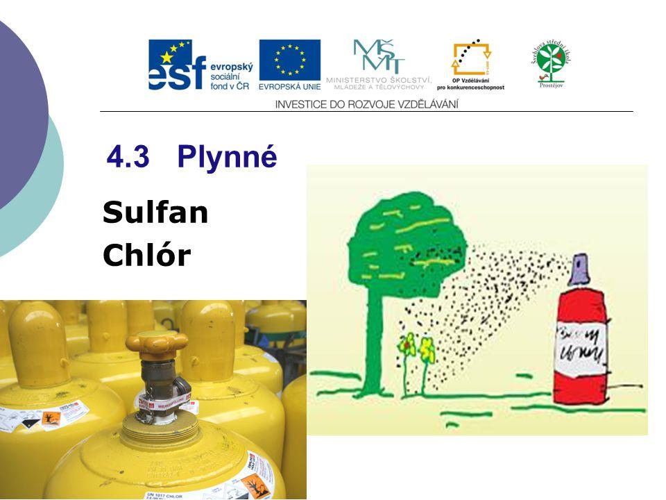 4.3 Plynné Sulfan Chlór