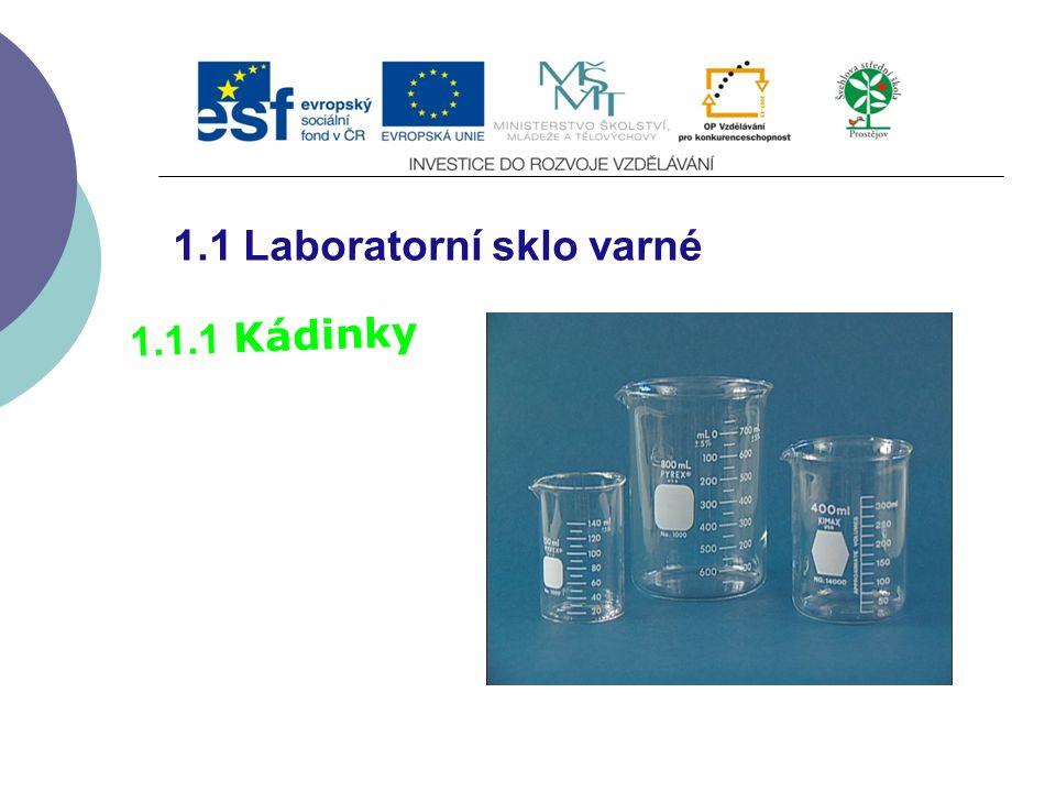 1.1 Laboratorní sklo varné 1.1.1 Kádinky