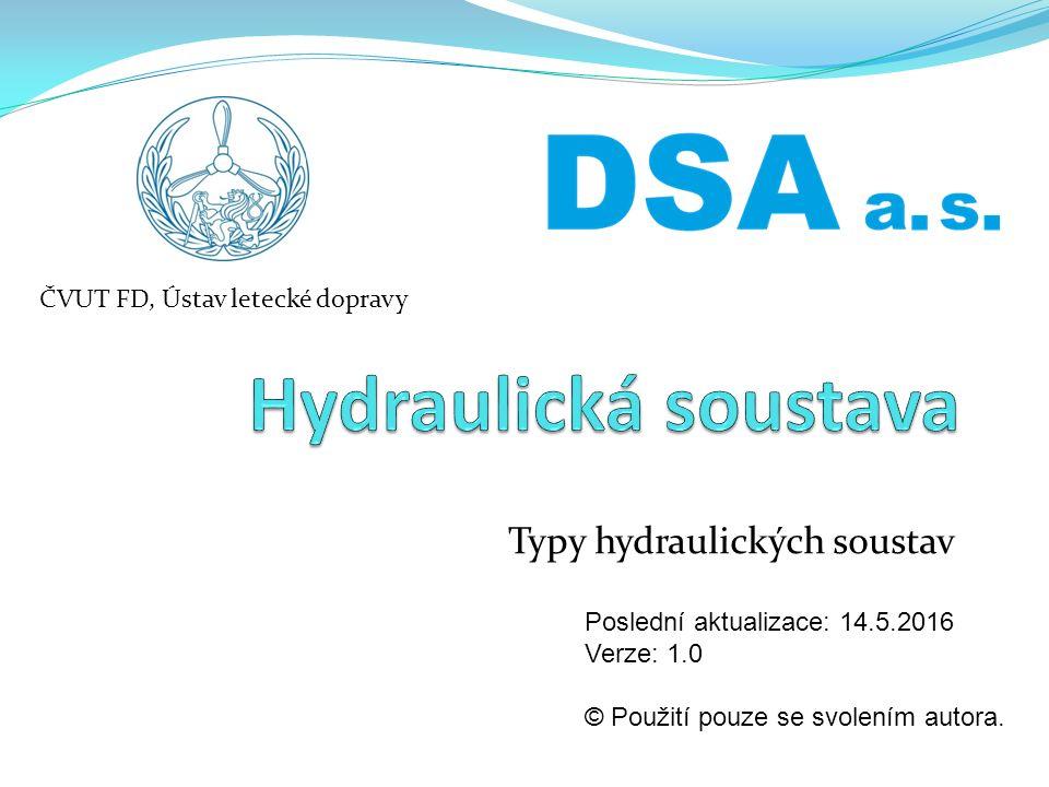 Typy hydraulických soustav Poslední aktualizace: 14.5.2016 Verze: 1.0 © Použití pouze se svolením autora.