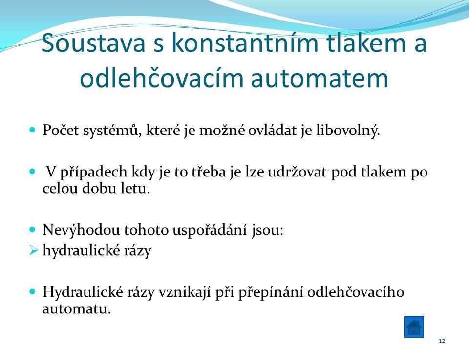 Soustava s konstantním tlakem a odlehčovacím automatem Počet systémů, které je možné ovládat je libovolný.