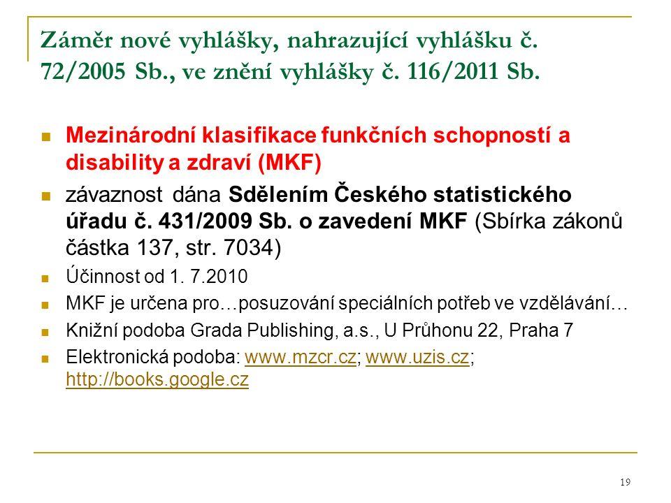 Záměr nové vyhlášky, nahrazující vyhlášku č. 72/2005 Sb., ve znění vyhlášky č.
