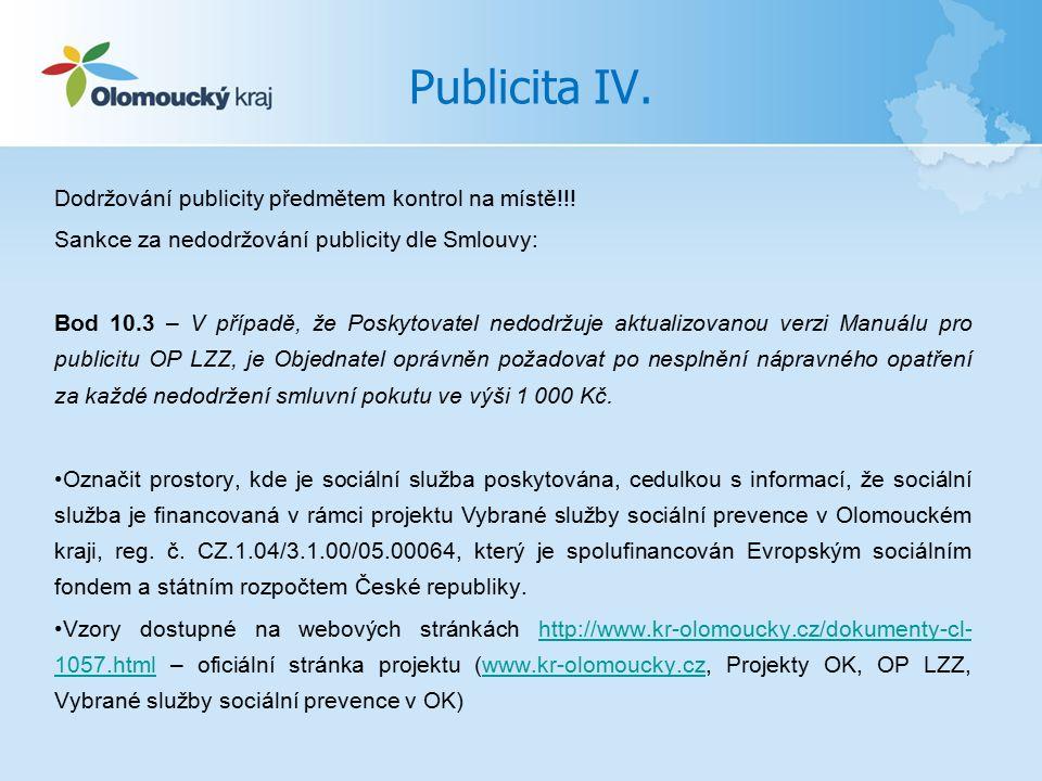 Publicita IV. Dodržování publicity předmětem kontrol na místě!!.