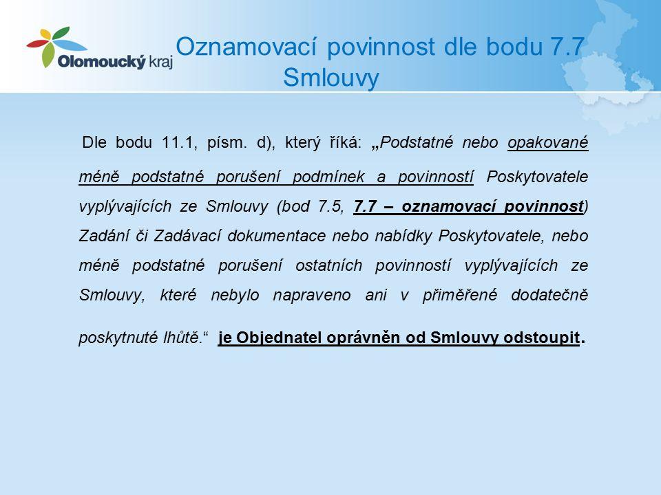 Oznamovací povinnost dle bodu 7.7 Smlouvy Dle bodu 11.1, písm.