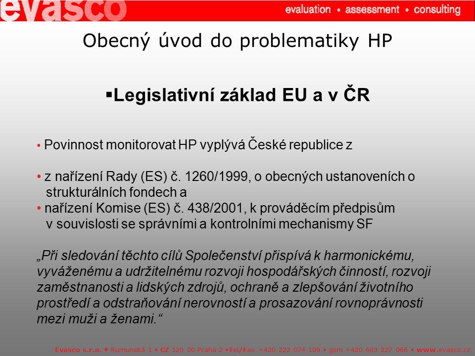 Obecný úvod do problematiky HP  Legislativní základ EU a v ČR Evasco s.r.o. Rumunská 1 CZ 120 00 Praha 2 Tel/Fax +420 222 074 109 gsm +420 603 227 06
