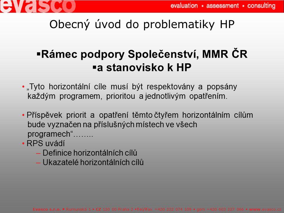 Obecný úvod do problematiky HP  Rámec podpory Společenství, MMR ČR  a stanovisko k HP Evasco s.r.o. Rumunská 1 CZ 120 00 Praha 2 Tel/Fax +420 222 07