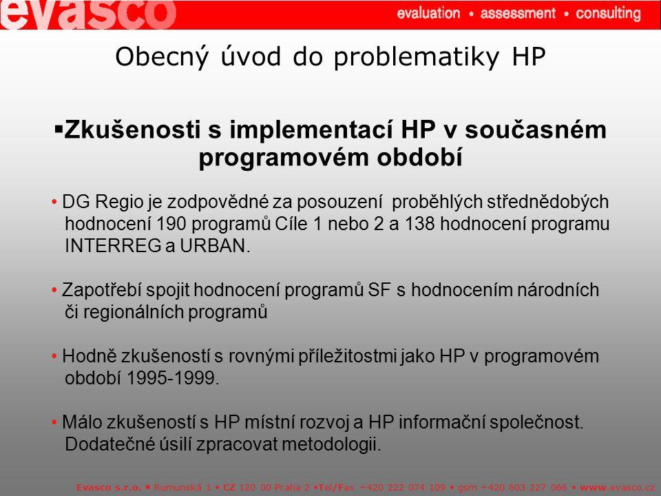 Obecný úvod do problematiky HP  Zkušenosti s implementací HP v současném programovém období Evasco s.r.o. Rumunská 1 CZ 120 00 Praha 2 Tel/Fax +420 2