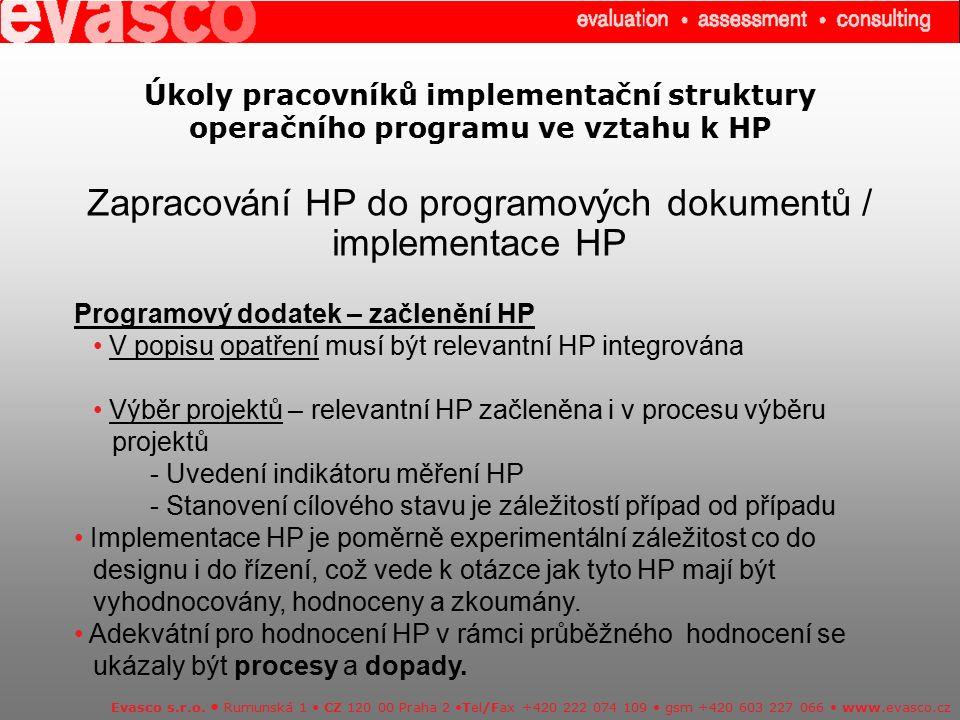 Úkoly pracovníků implementační struktury operačního programu ve vztahu k HP Zapracování HP do programových dokumentů / implementace HP Evasco s.r.o. R