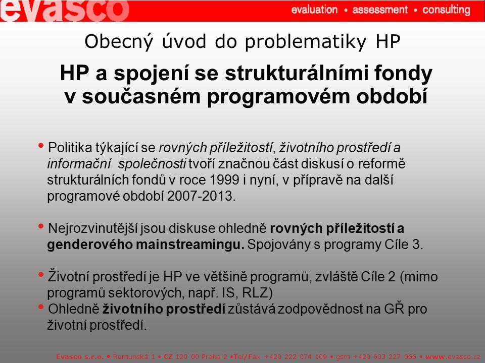 Obecný úvod do problematiky HP HP a spojení se strukturálními fondy v současném programovém období Evasco s.r.o. Rumunská 1 CZ 120 00 Praha 2 Tel/Fax
