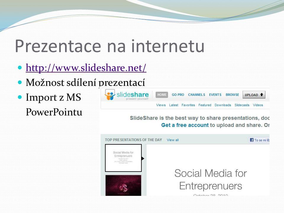 Prezentace na internetu http://www.slideshare.net/ Možnost sdílení prezentací Import z MS PowerPointu