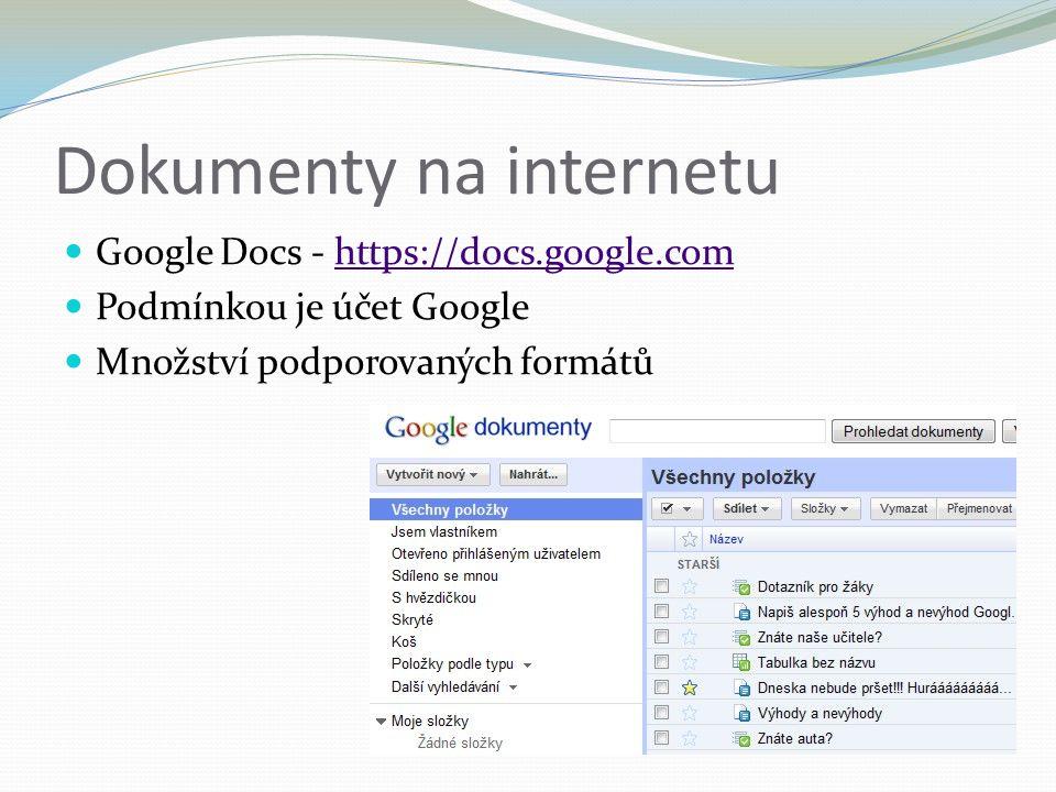 Dokumenty na internetu Google Docs - https://docs.google.comhttps://docs.google.com Podmínkou je účet Google Množství podporovaných formátů
