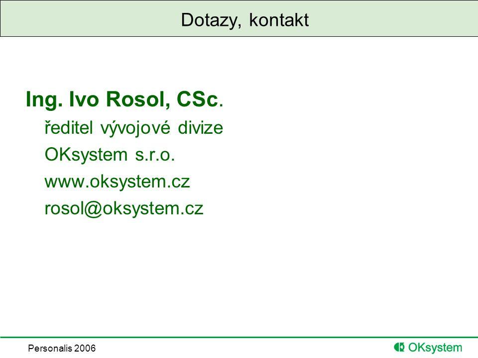 Personalis 2006 Dotazy, kontakt Ing. Ivo Rosol, CSc.