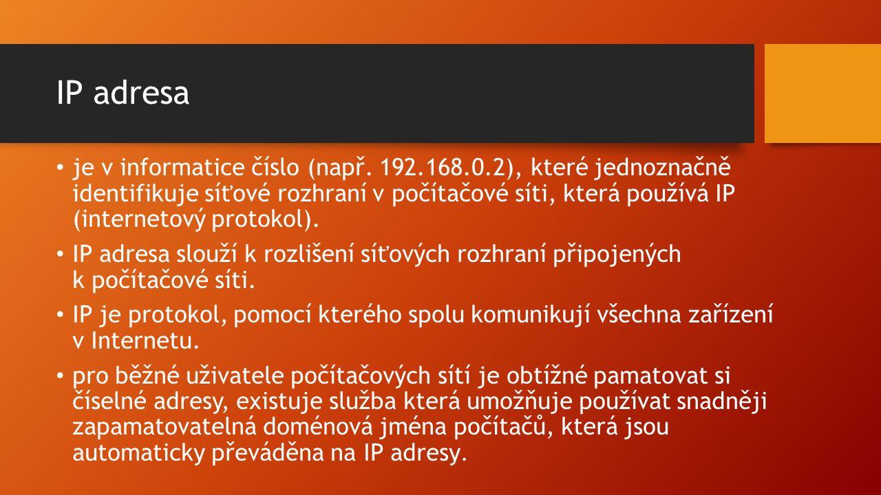 IP adresa je v informatice číslo (např.