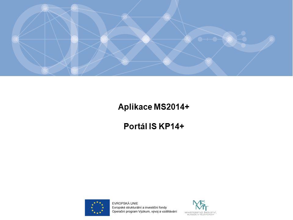 Aplikace MS2014+ Portál IS KP14+