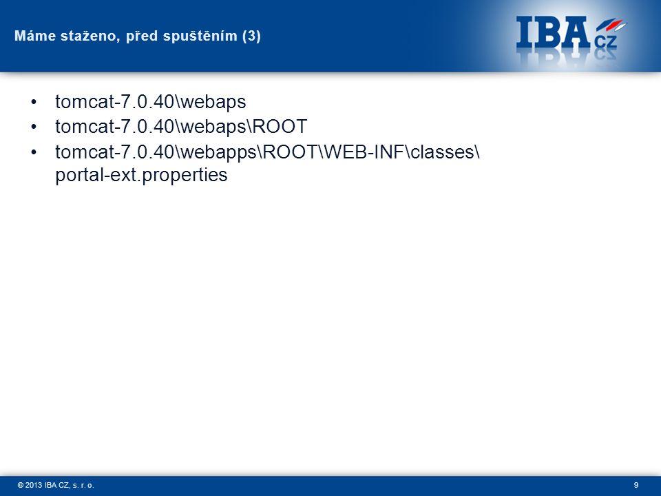 9© 2013 IBA CZ, s. r. o. Máme staženo, před spuštěním (3) tomcat-7.0.40\webaps tomcat-7.0.40\webaps\ROOT tomcat-7.0.40\webapps\ROOT\WEB-INF\classes\ p