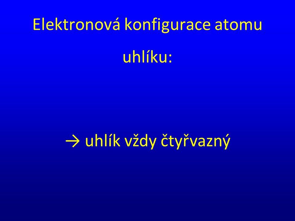 Elektronová konfigurace atomu uhlíku: → uhlík vždy čtyřvazný