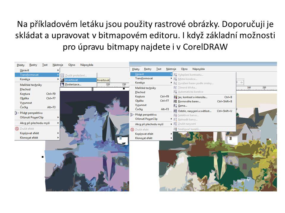 Na příkladovém letáku jsou použity rastrové obrázky. Doporučuji je skládat a upravovat v bitmapovém editoru. I když základní možnosti pro úpravu bitma