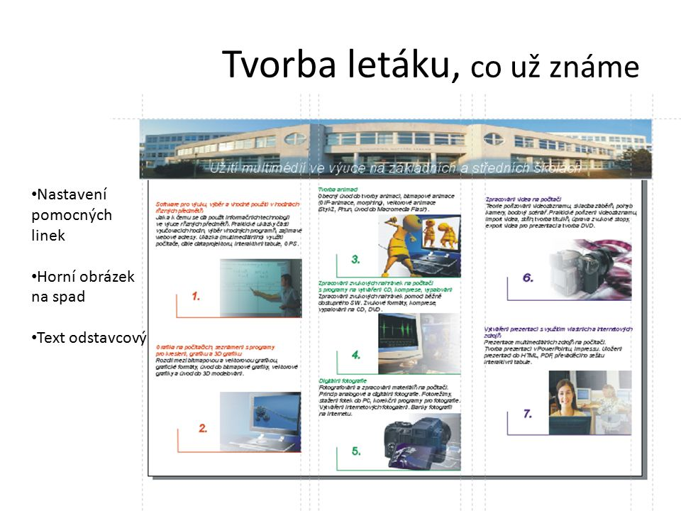 Tvorba letáku, co už známe Nastavení pomocných linek Horní obrázek na spad Text odstavcový