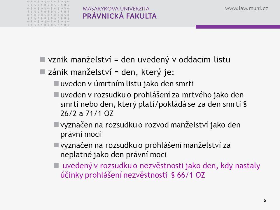 www.law.muni.cz 7 narození dítěte do 160 dnů od uzavření manželství za otce se považuje manžel matky – automatický zápis do knihy narození dítěte významné jen pro popírání otcovství