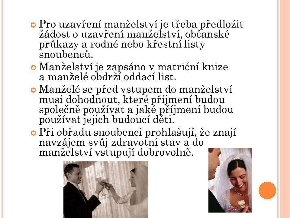 Pro uzavření manželství je třeba předložit žádost o uzavření manželství, občanské průkazy a rodné nebo křestní listy snoubenců. Manželství je zapsáno