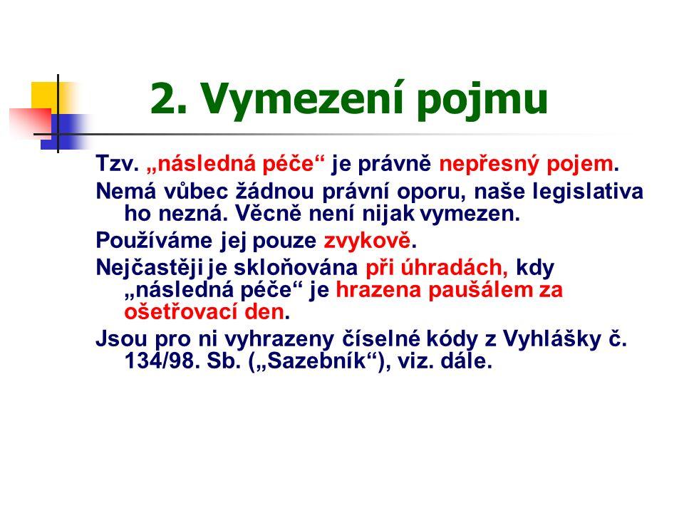 2.Vymezení pojmu Vyhláška č.134/98 Sb. (ve znění vyhlášky č.