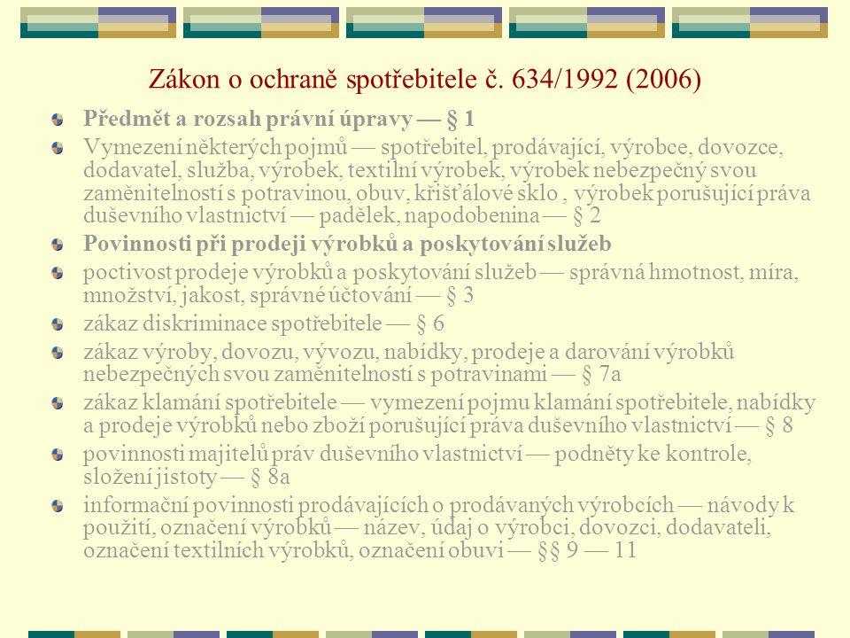 Zákon o ochraně spotřebitele č. 634/1992 (2006) Předmět a rozsah právní úpravy — § 1 Vymezení některých pojmů — spotřebitel, prodávající, výrobce, dov