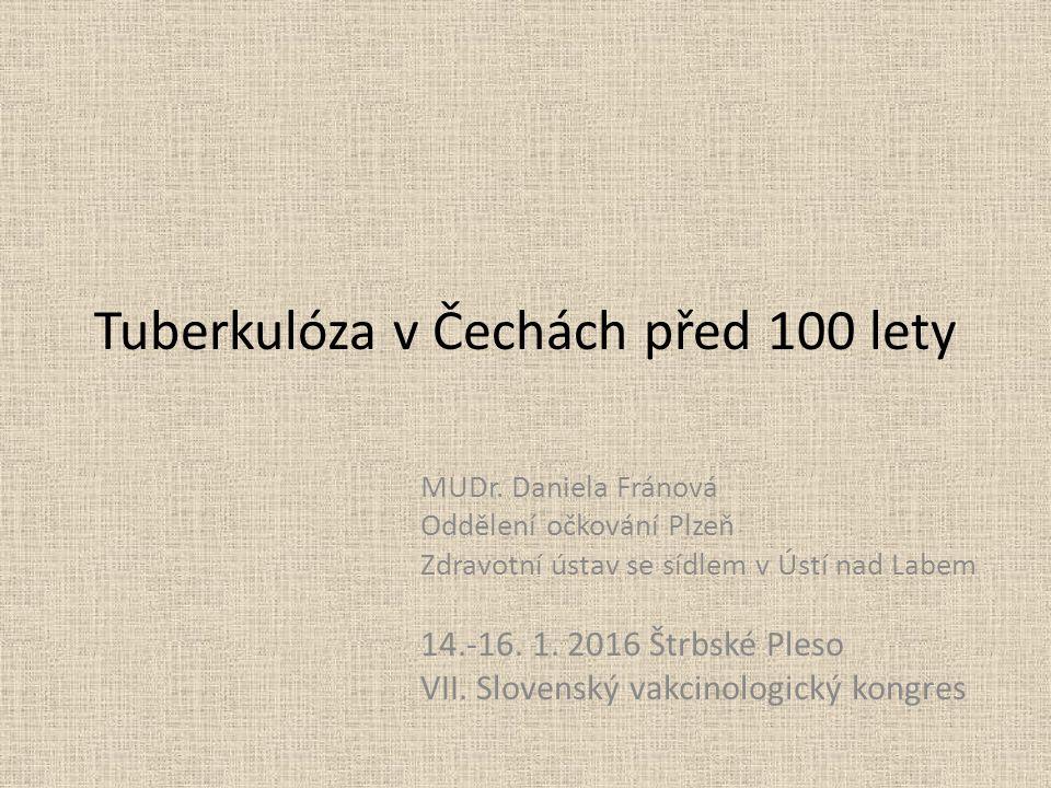 Tuberkulóza v Čechách před 100 lety MUDr.