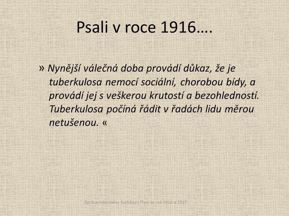 Psali v roce 1916….