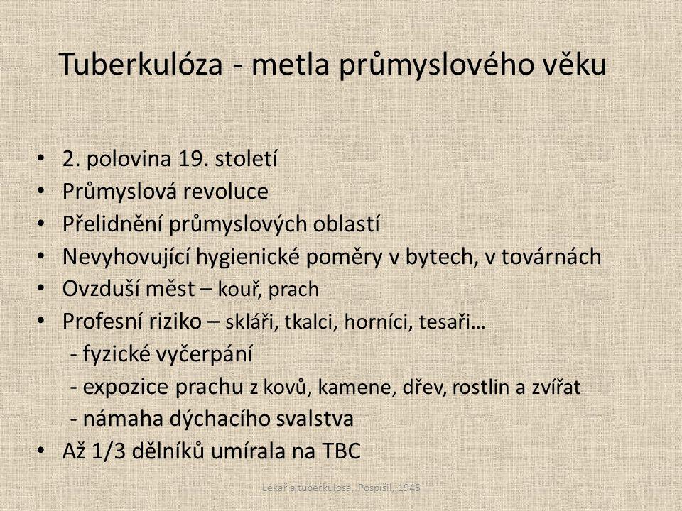 Tuberkulóza jako nemoc lidová V království Českém zemřelo tuberkulosou: r.