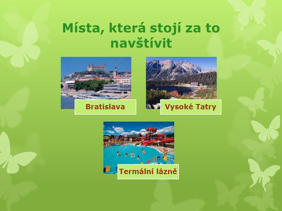 Místa, která stojí za to navštívit BratislavaVysoké Tatry Termální lázně