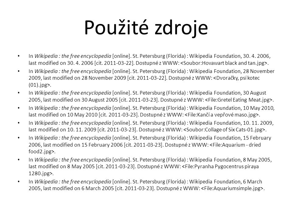 Použité zdroje In Wikipedia : the free encyclopedia [online].