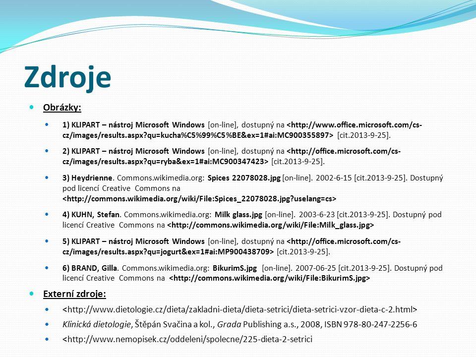 Zdroje Obrázky: 1) KLIPART – nástroj Microsoft Windows [on-line], dostupný na [cit.2013-9-25].