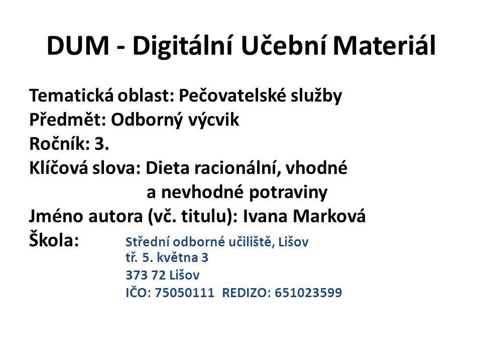 DUM - Digitální Učební Materiál Tematická oblast: Pečovatelské služby Předmět: Odborný výcvik Ročník: 3.