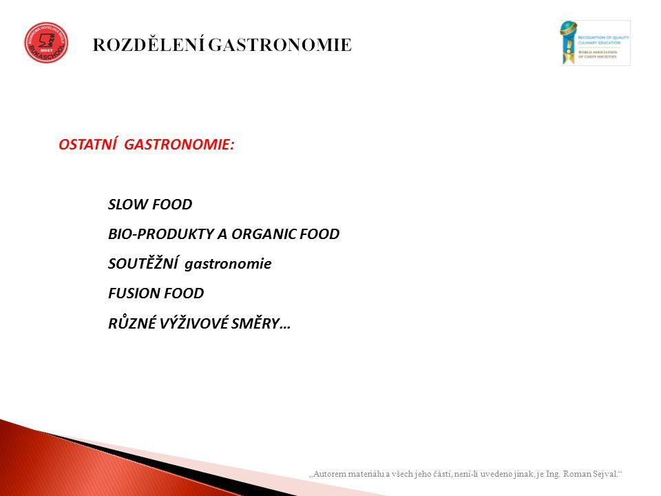 """""""Autorem materiálu a všech jeho částí, není-li uvedeno jinak, je Ing. Roman Sejval."""" OSTATNÍ GASTRONOMIE: SLOW FOOD BIO-PRODUKTY A ORGANIC FOOD SOUTĚŽ"""