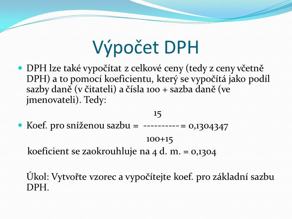Výpočet DPH Pro kontrolu: koef.= 0,1736 (pro zákl.