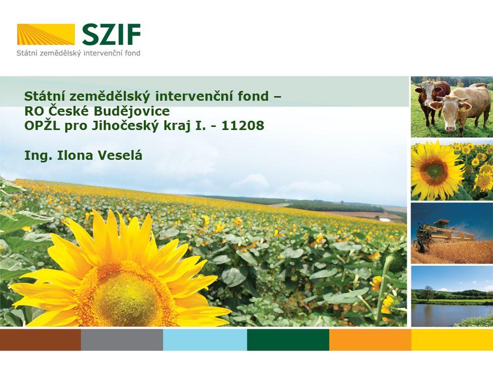 Státní zemědělský intervenční fond – RO České Budějovice OPŽL pro Jihočeský kraj I. - 11208 Ing. Ilona Veselá