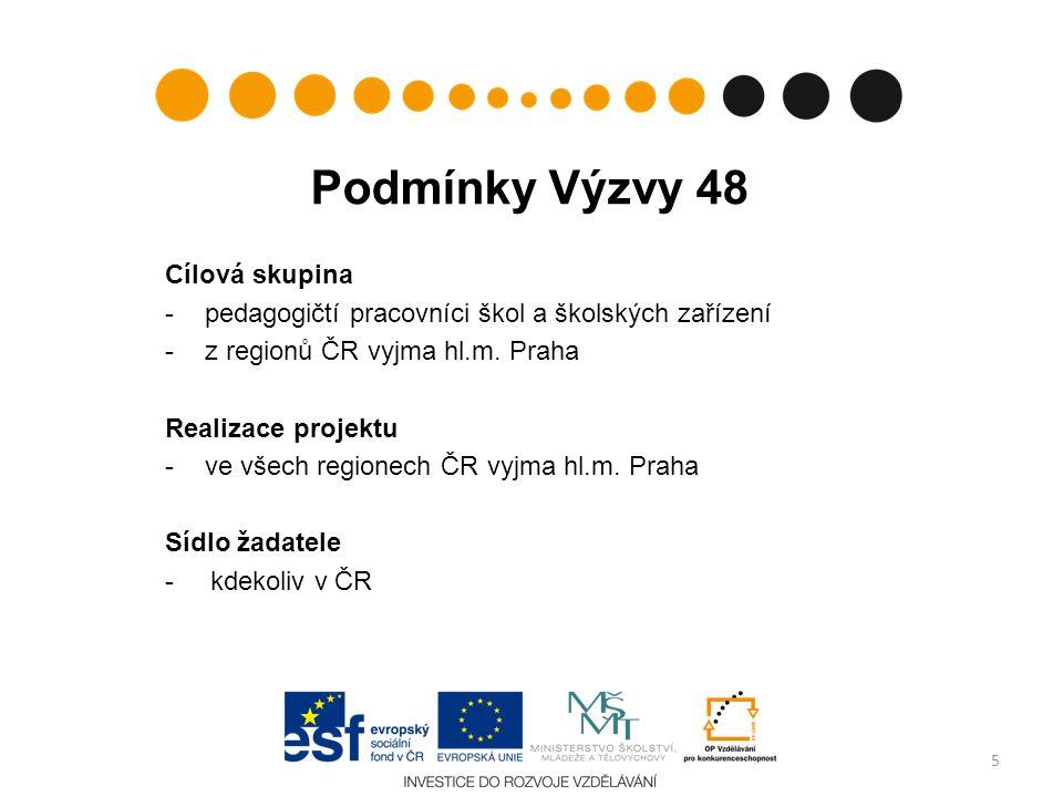 Podmínky Výzvy 48 Realizace projektu -nejdříve od data v projektové žádosti/příloze č.