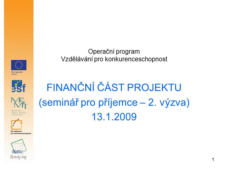 1 Operační program Vzdělávání pro konkurenceschopnost FINANČNÍ ČÁST PROJEKTU (seminář pro příjemce – 2.